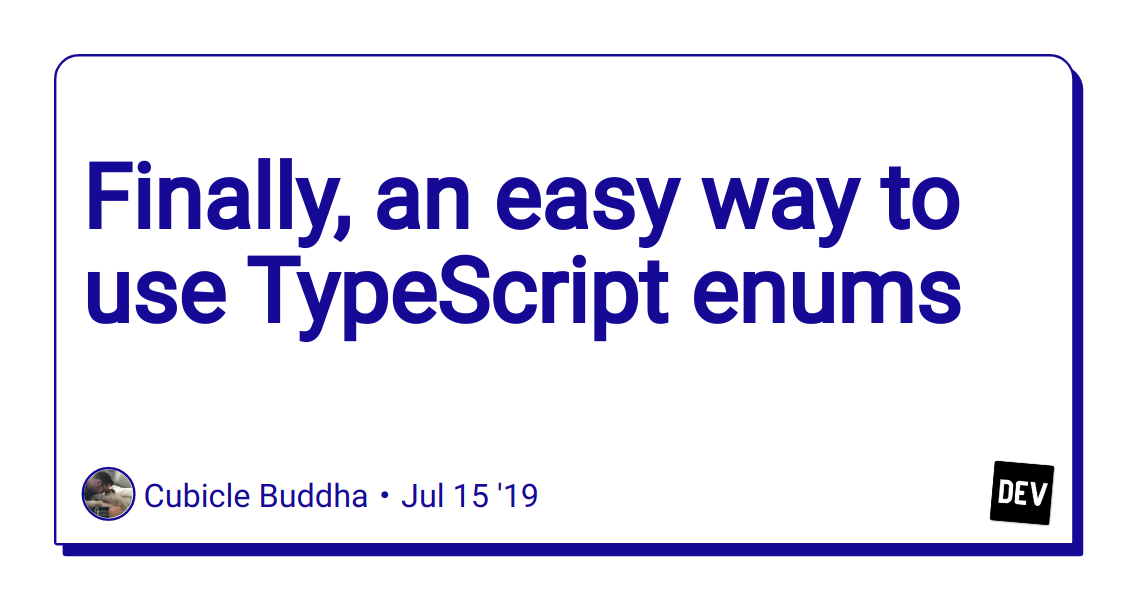 Finally, an easy way to use TypeScript enums - DEV Community