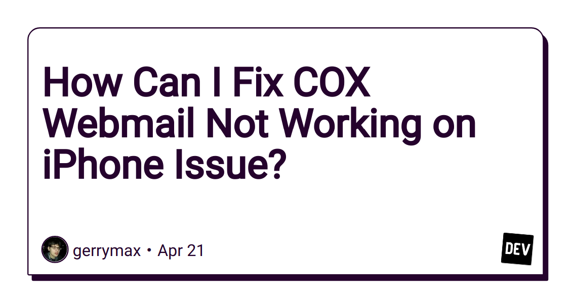 How Can I Fix COX Webmail Not Working on iPhone Issue?