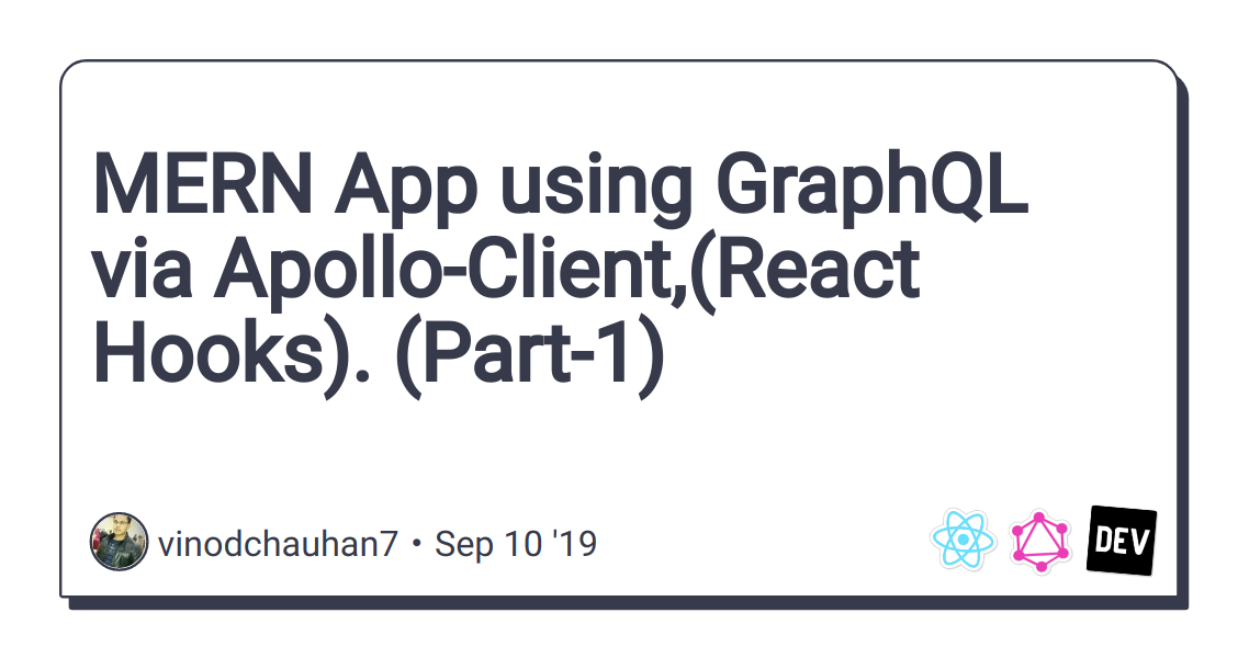 MERN App using GraphQL via Apollo-Client,(React Hooks