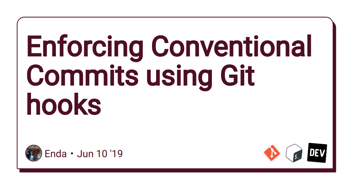 Enforcing Conventional Commits using Git hooks - DEV Community