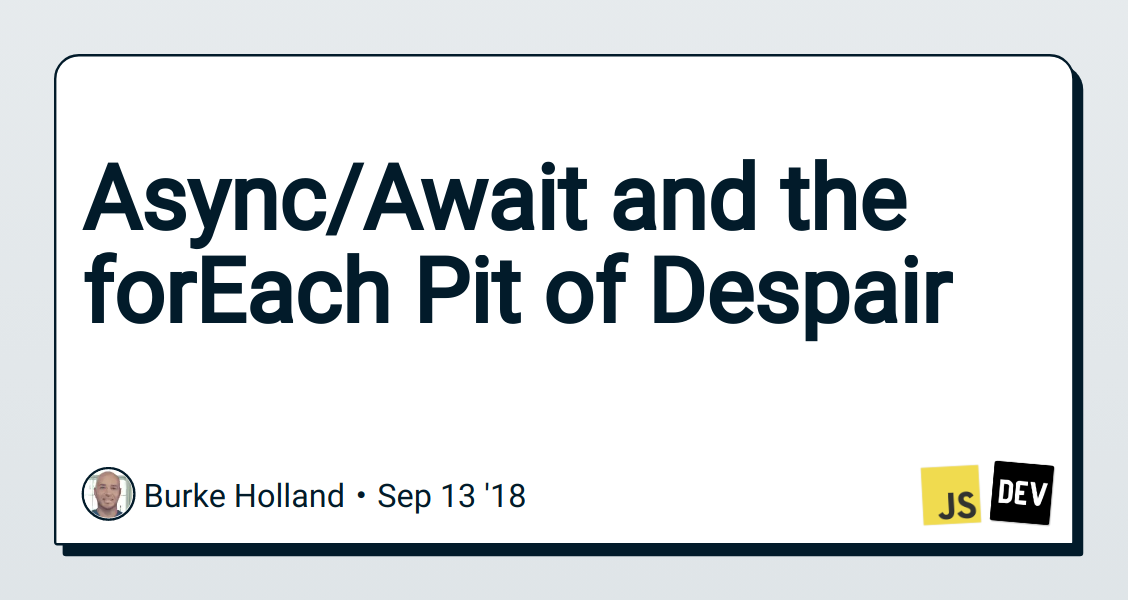 Async/Await and the forEach Pit of Despair - DEV Community