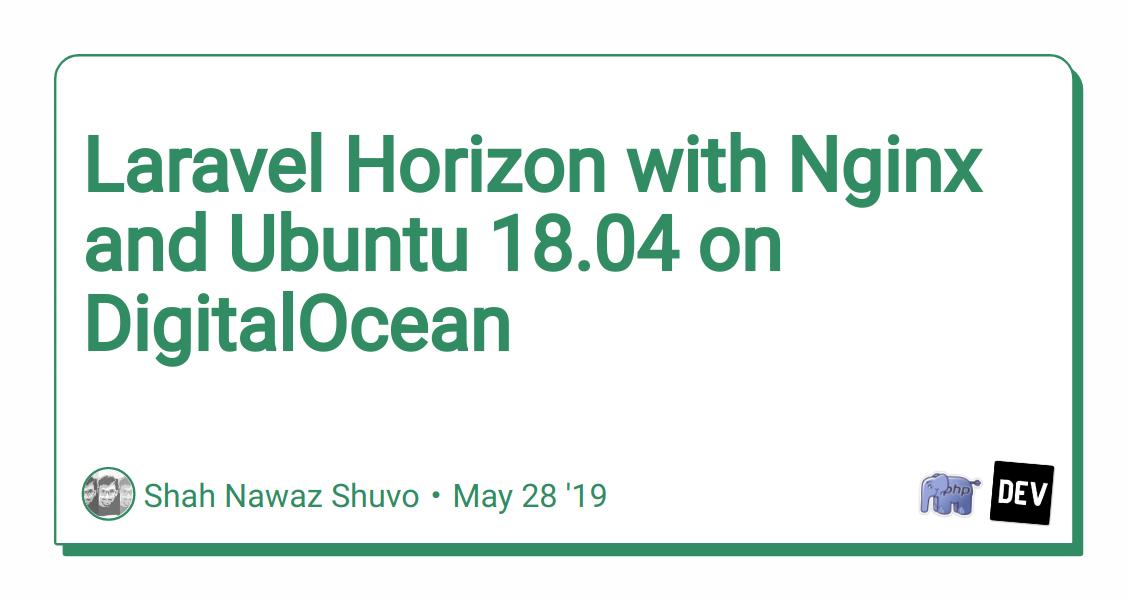 Laravel Horizon with Nginx and Ubuntu 18 04 on DigitalOcean