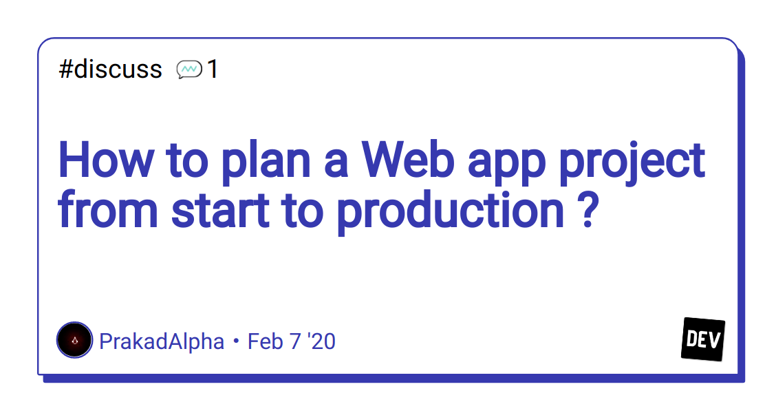 How to plan a Web app project from start to production ? - DEV Community