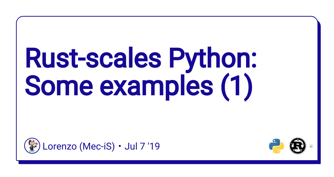 Rust-scales Python: Some examples (1) - DEV Community 👩 💻👨 💻