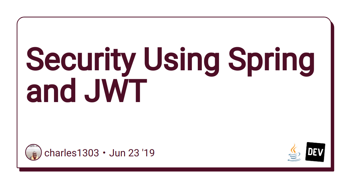 Security Using Spring and JWT - DEV Community 👩 💻👨 💻