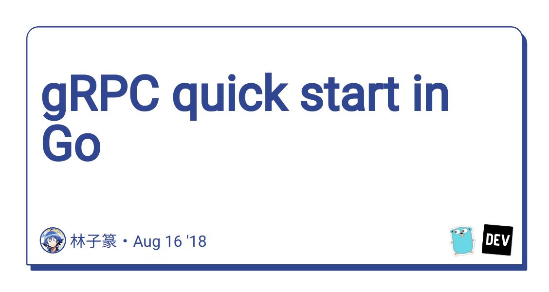 gRPC quick start in Go - DEV Community 👩 💻👨 💻