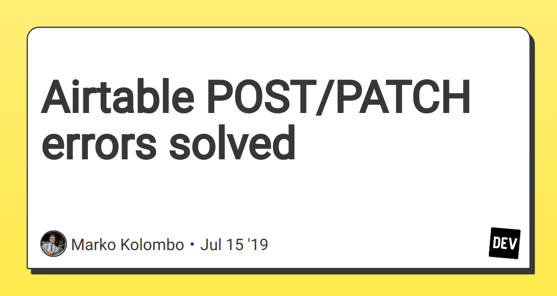 Airtable POST/PATCH errors solved - DEV Community 👩💻👨💻