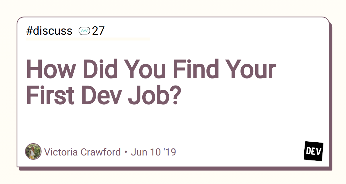 How Did You Find Your First Dev Job? - DEV Community