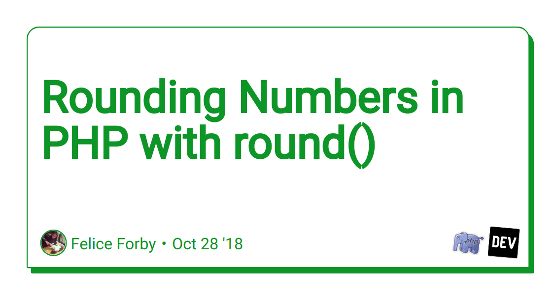 Rounding Numbers in PHP with round() - DEV Community 👩 💻👨 💻