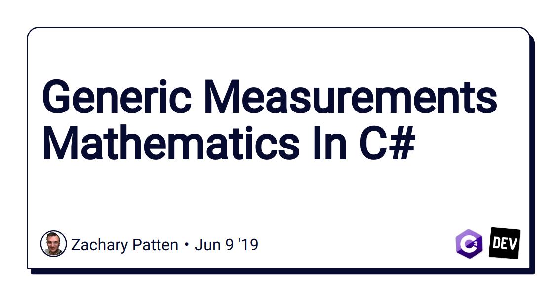 Generic Measurements Mathematics In C# - DEV Community ...