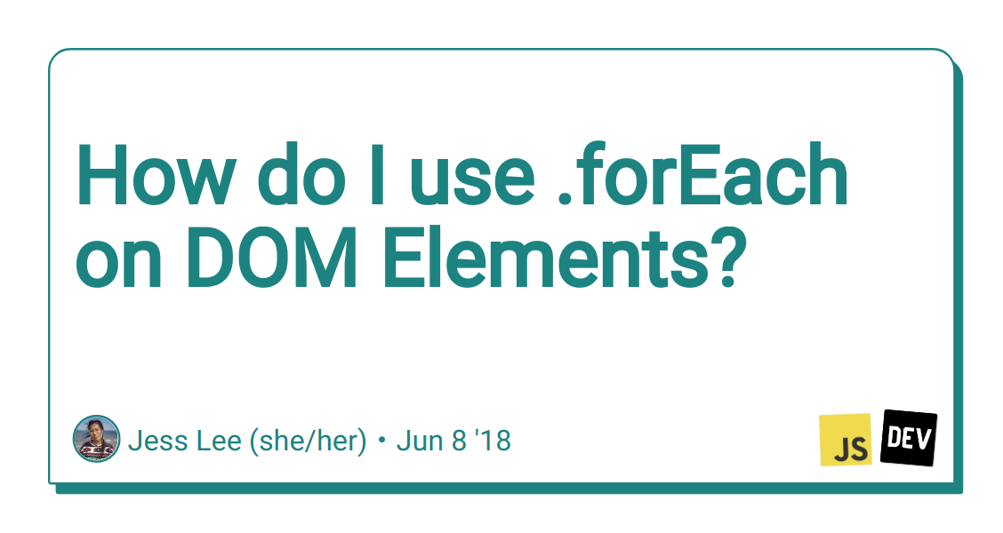 How do I use  forEach on DOM Elements? - DEV Community