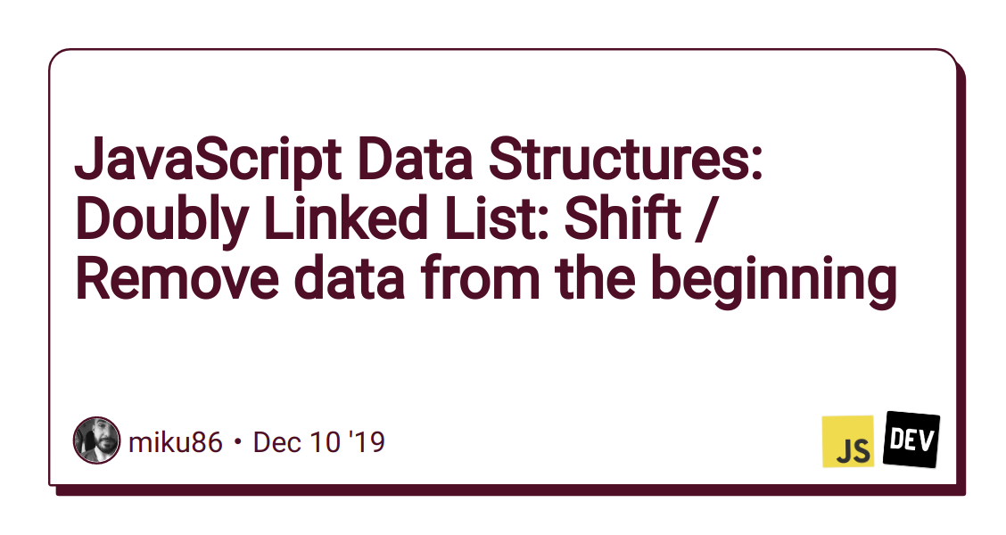 JavaScript Data Structures: Doubly Linked List: Shift / Remove data from the beginning