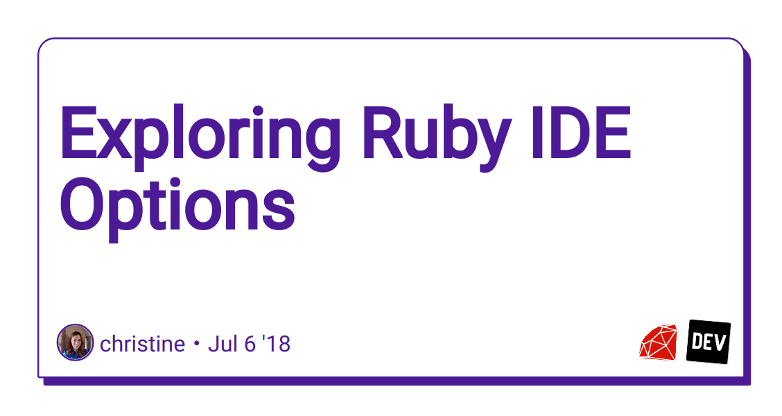 Exploring Ruby IDE Options - DEV Community 👩 💻👨 💻