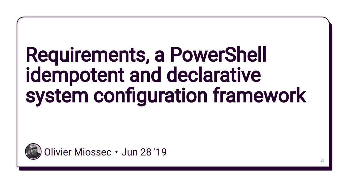 Requirements, a PowerShell idempotent and declarative system