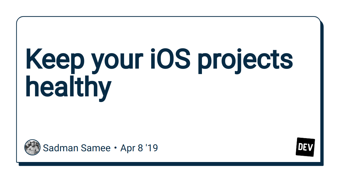 Keep your iOS projects healthy - DEV Community 👩 💻👨 💻