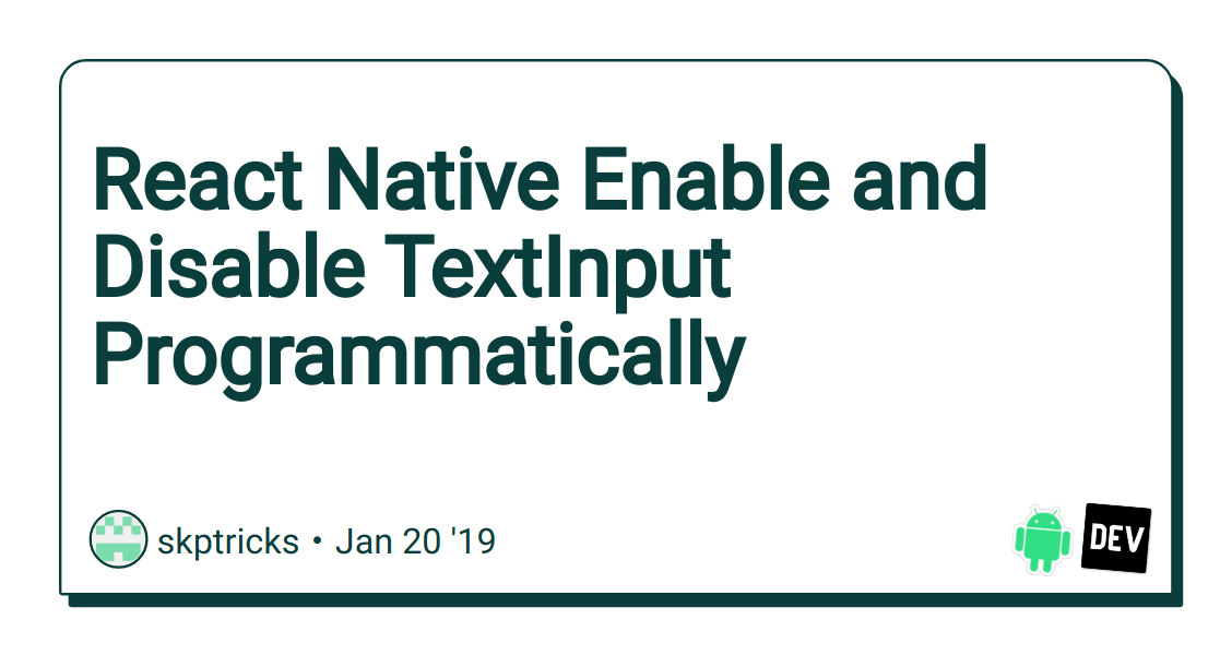 React Native Enable and Disable TextInput Programmatically