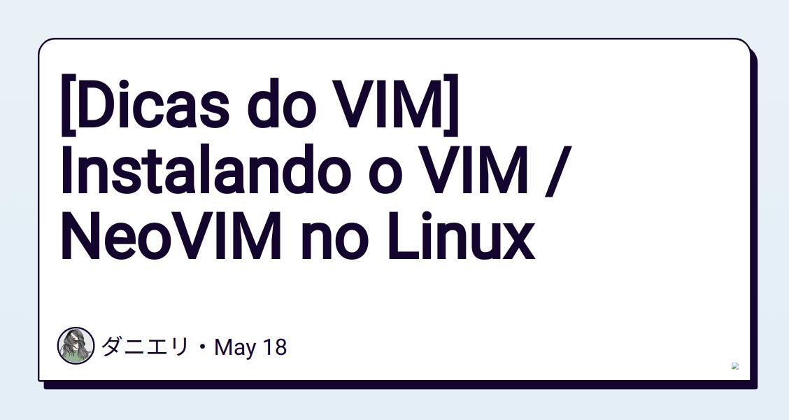 [Dicas do VIM] Instalando o VIM / NeoVIM no Linux - DEV Community