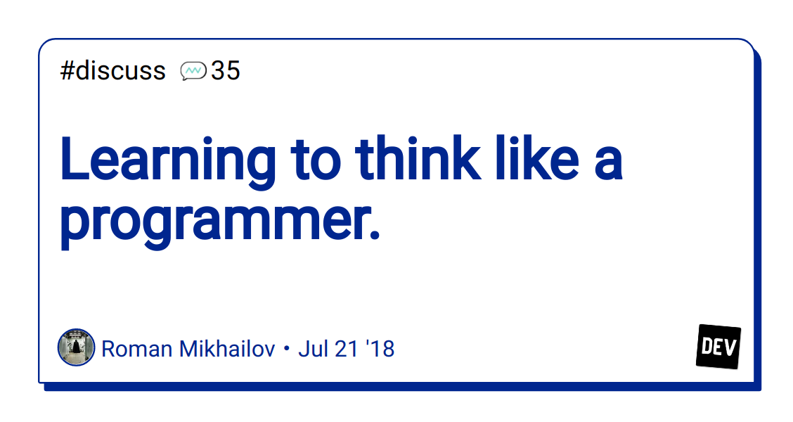 Learning to think like a programmer  - DEV Community