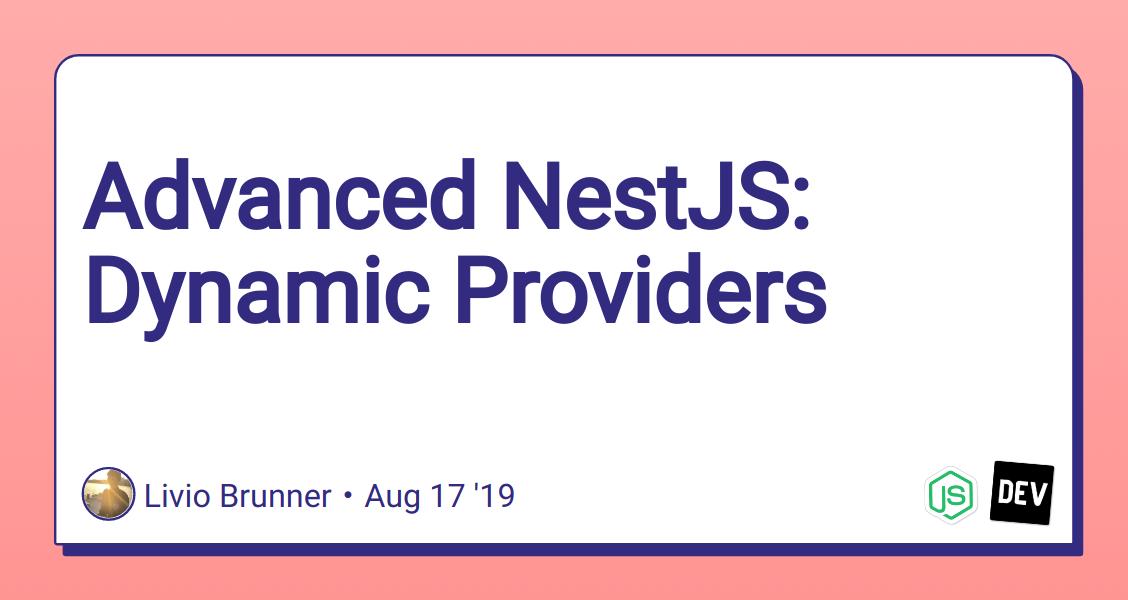 Advanced NestJS: Dynamic Providers - DEV Community 👩 💻👨 💻