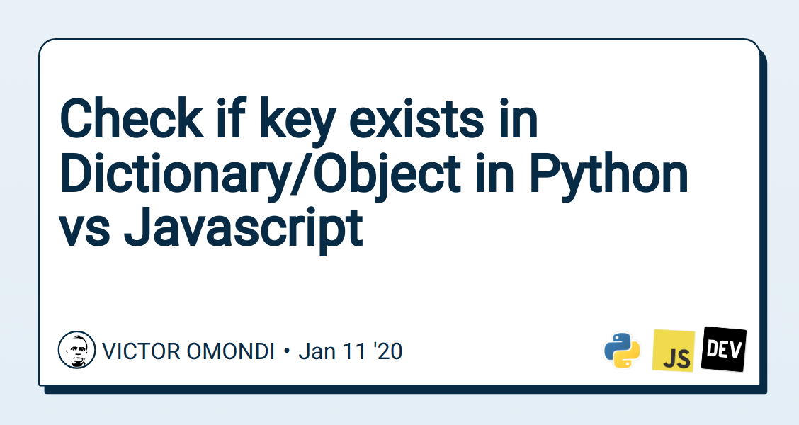 Check if key exists in Dictionary/Object in Python vs Javascript - DEV
