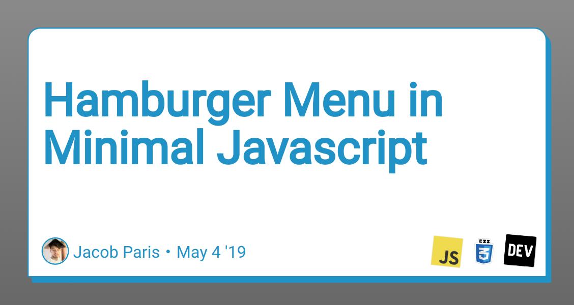 Hamburger Menu in Minimal Javascript - DEV Community