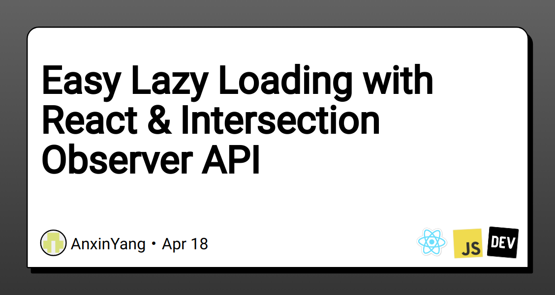 Easy Lazy Loading with React & Intersection Observer API