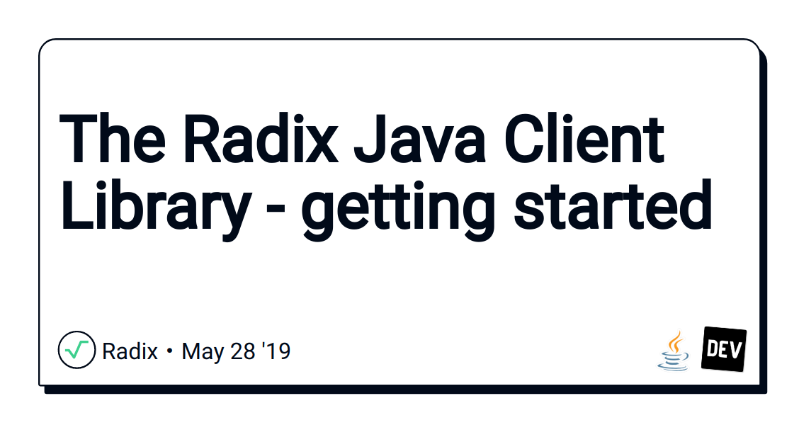 The Radix Java Client Library - getting started - DEV