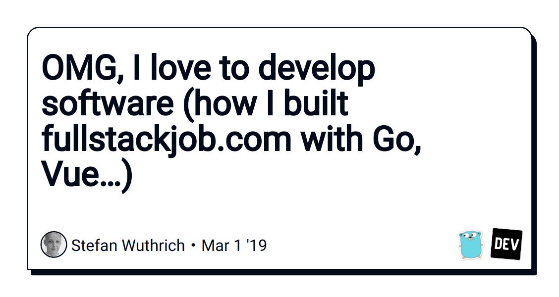 OMG, I love to develop software (how I built fullstackjob