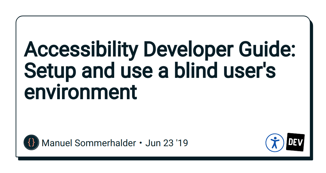 Accessibility Developer Guide: Setup and use a blind user's