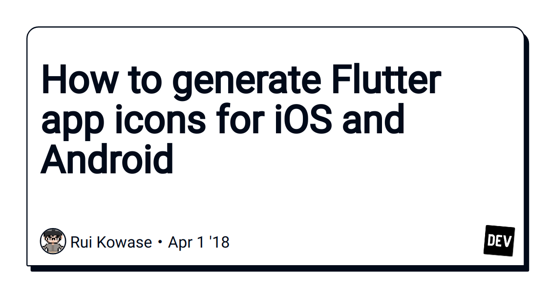 How to generate Flutter app icons for iOS and Android - DEV