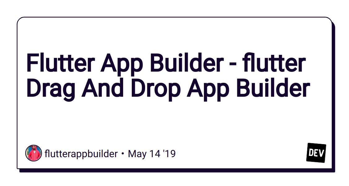 Flutter App Builder - flutter Drag And Drop App Builder