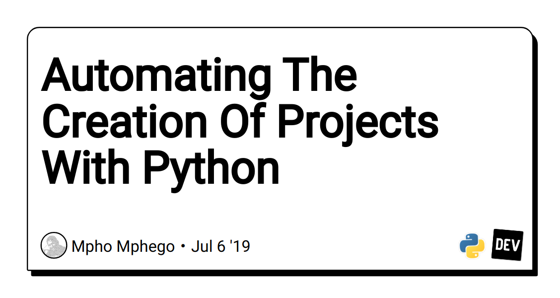 Automating The Creation Of Projects With Python - DEV