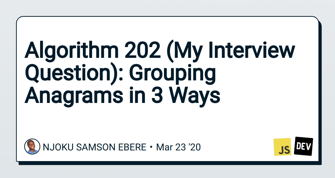 Algorithm 202 (My Interview Question): Grouping Anagrams in 3 Ways
