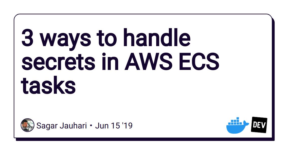 3 ways to handle secrets in AWS ECS tasks - DEV Community 👩 💻👨 💻