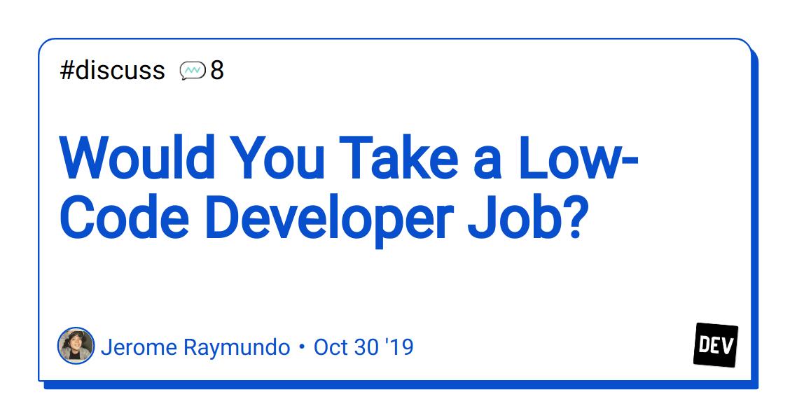Would You Take a Low-Code Developer Job? - DEV Community