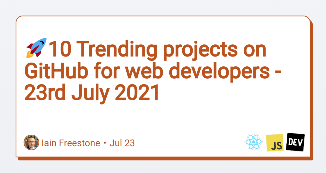🚀10 Trending projects on GitHub for web developers - 23rd July 2021