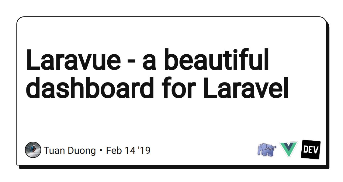 Laravue - a beautiful dashboard for Laravel - DEV Community 👩 💻👨 💻
