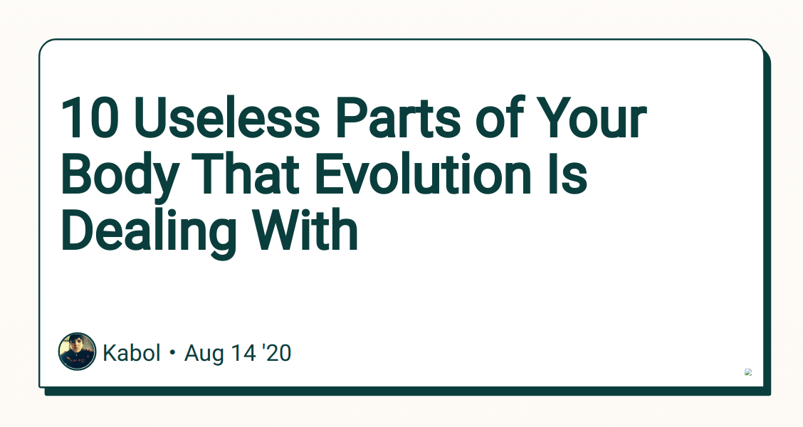 10 Useless Parts of Your Body That Evolution Is Dealing With