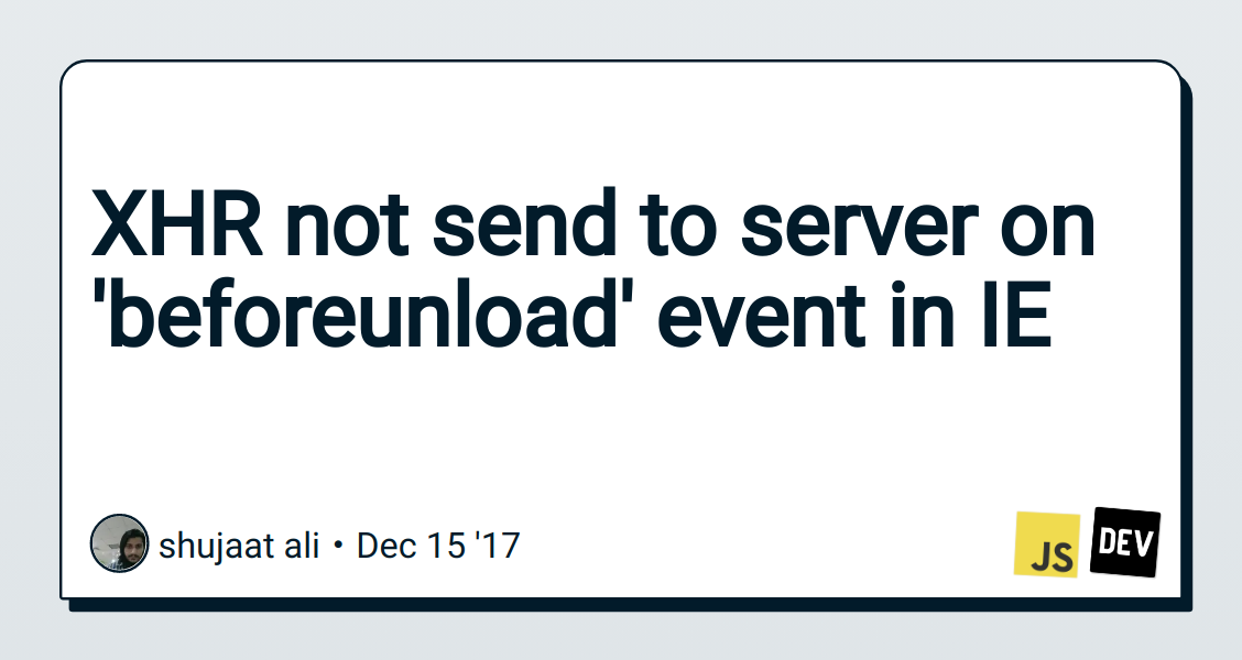 XHR not send to server on 'beforeunload' event in IE - DEV