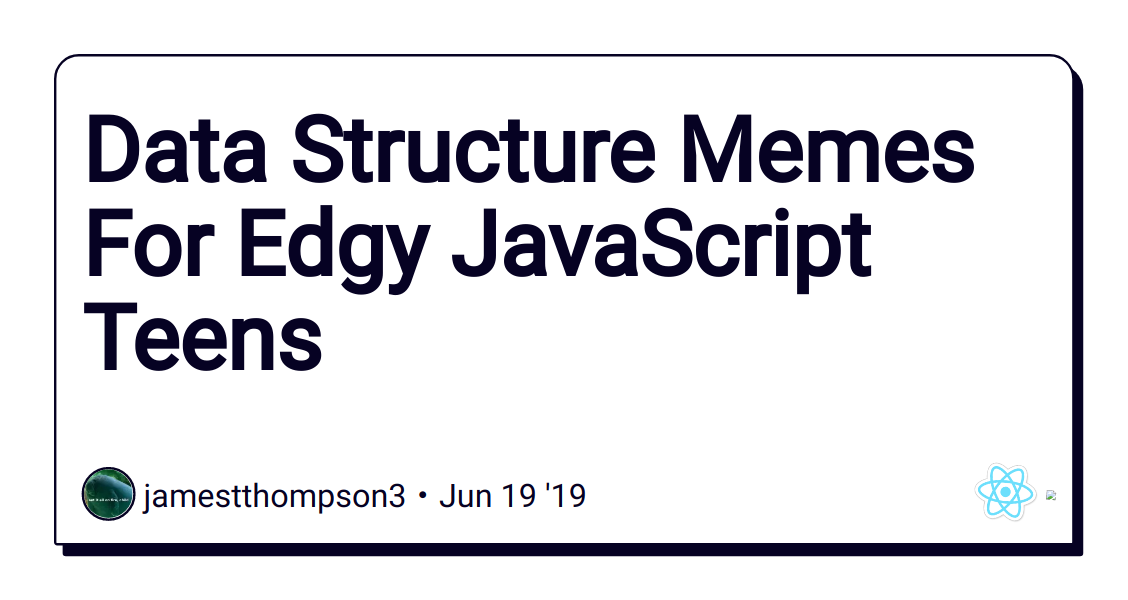 Data Structure Memes For Edgy JavaScript Teens - DEV