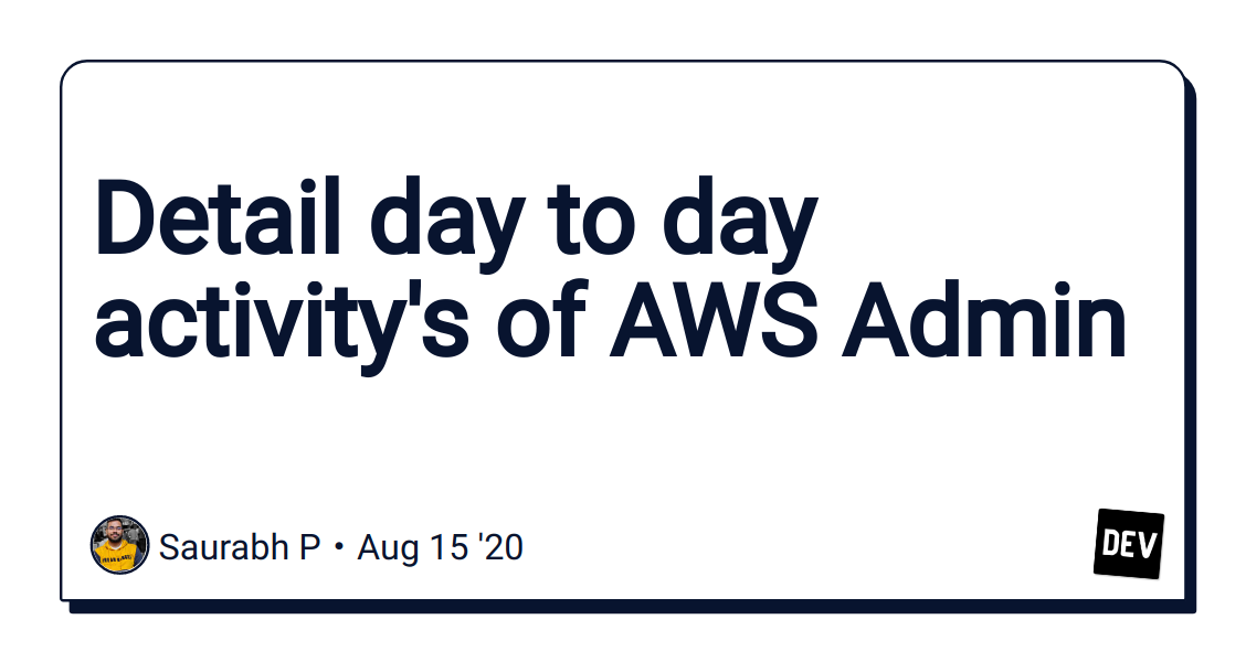 Detail day to day activity's of AWS Admin - DEV Community