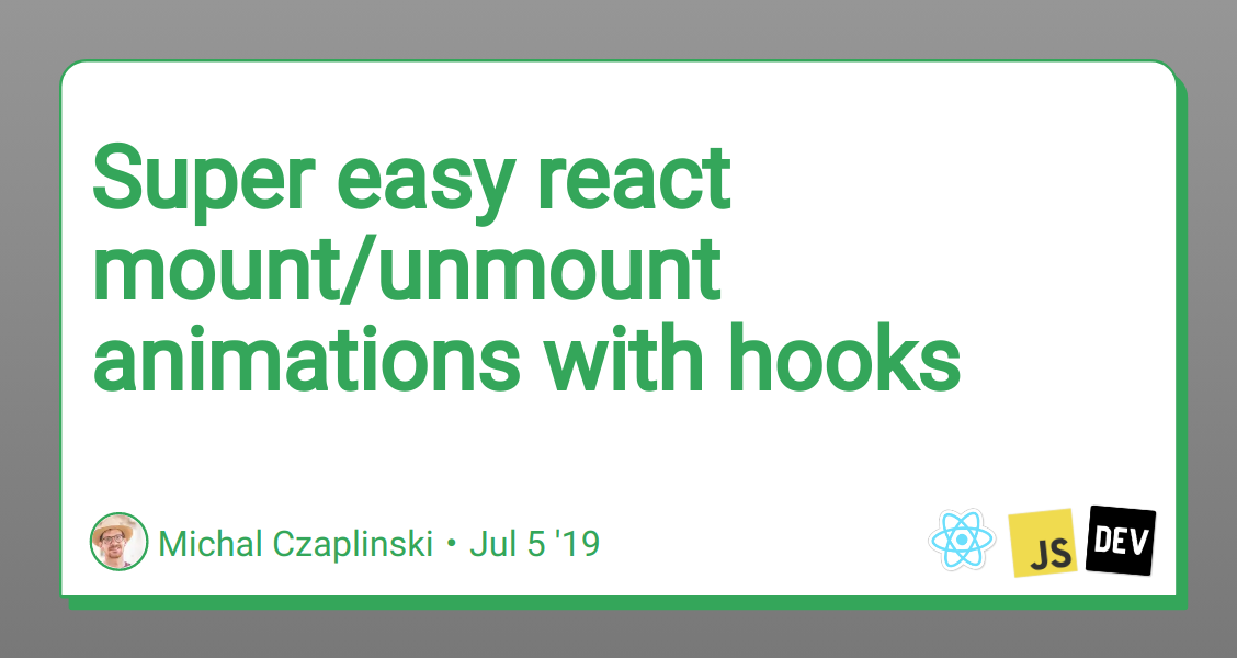 Super easy react mount/unmount animations with hooks - DEV