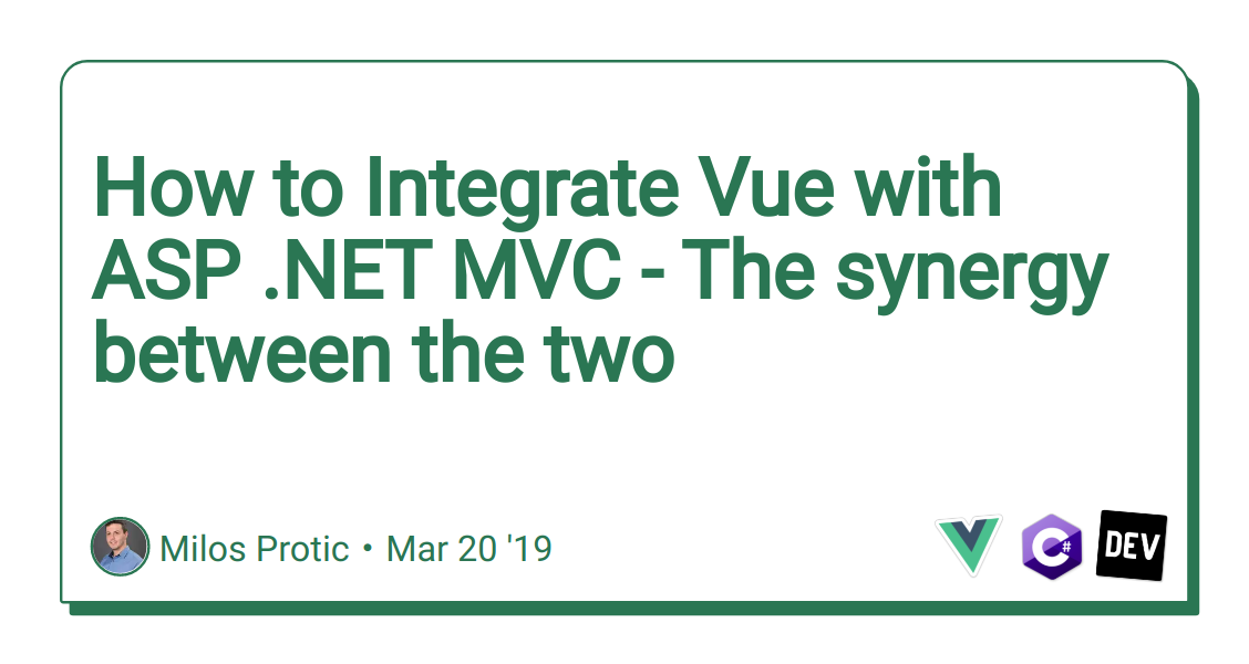 How to Integrate Vue with ASP  NET MVC - The synergy between the two