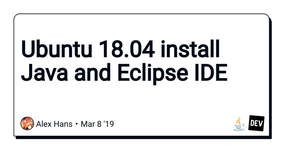 Ubuntu 18 04 install Java and Eclipse IDE - DEV Community