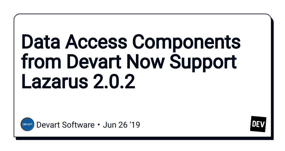 Data Access Components from Devart Now Support Lazarus 2 0 2