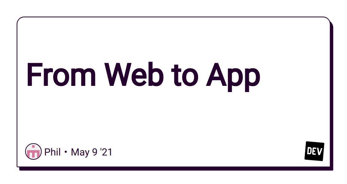 From Web to App - DEV Community