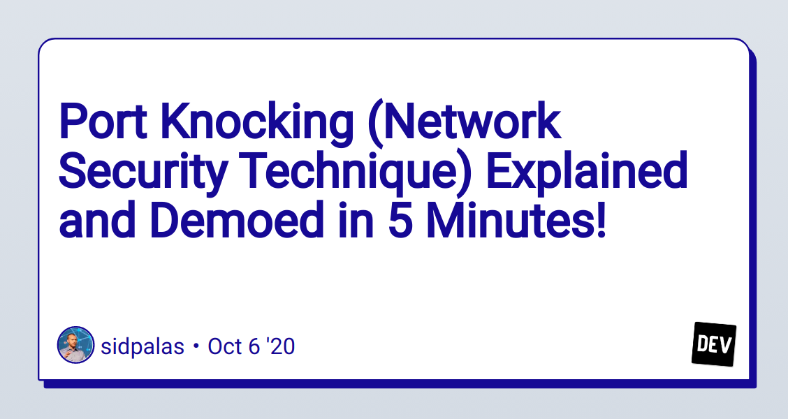 Port Knocking (Network Security Technique) Explained and Demoed in 5 Minutes! - DEV Community