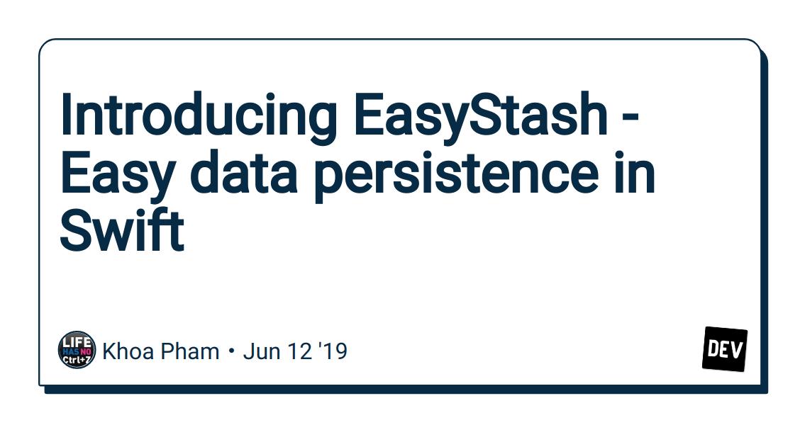Introducing EasyStash - Easy data persistence in Swift - DEV