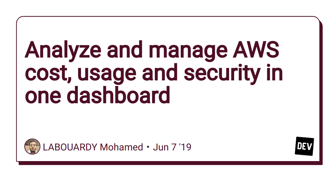 Analyze and manage AWS cost, usage and security in one dashboard - DEV Community