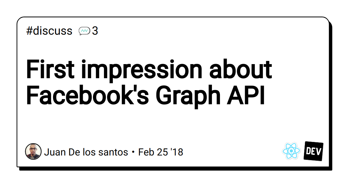 First impression about Facebook's Graph API - DEV Community